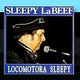 Locomotora Sleepy by Sleepy LaBeef (2011-01-28)