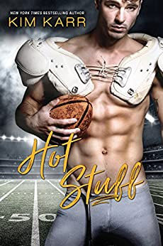 Hot Stuff: A Sexy Sports Romance (Sexy Jerk World Book 3) by [Kim Karr]