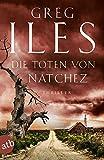 Die Toten von Natchez: Thriller (Penn Cage, Band 2)