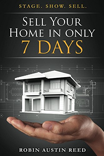 Amazon Com Sell Your Home In Only 7 Days Stage Show Sell Ebook Reed Robin Austin Kindle Store