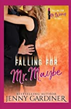 Falling for Mr. Maybe (Falling for Mr. Wrong)