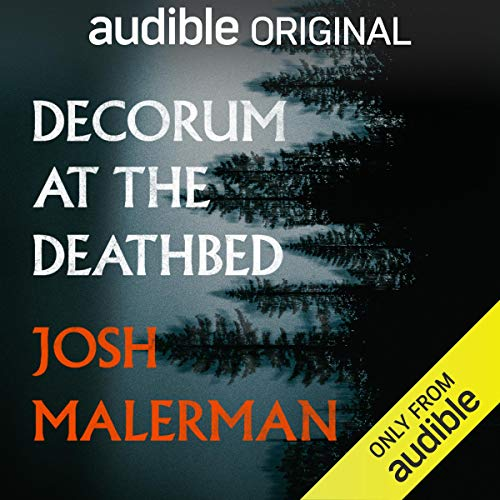 Decorum at the Deathbed Audiobook By Josh Malerman cover art