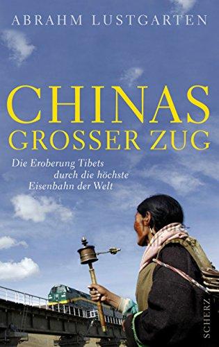 Chinas großer Zug: Die Eroberung Tibets durch die höchste Eisenbahn der Welt