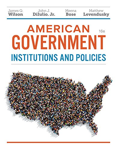 Compare Textbook Prices for American Government, Essentials Edition: Institutions and Policies 16 Edition ISBN 9781337568432 by Wilson, James Q.,DiIulio, Jr.  John J.,Bose, Meena,Levendusky, Matthew S.