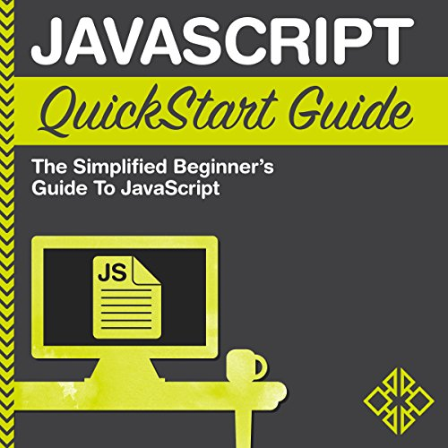 JavaScript QuickStart Guide     The Simplified Beginner's Guide to JavaScript              By:                                                                                                                                 ClydeBank Technology,                                                                                        Martin Mihajlov                               Narrated by:                                                                                                                                 Tony Fatania                      Length: 2 hrs and 39 mins     1 rating     Overall 5.0