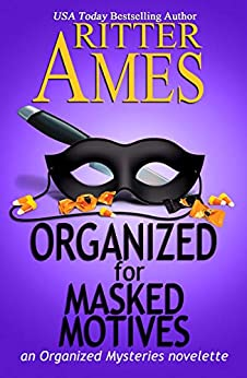 Organized for Masked Motives: A Cozy Mystery (The Organized Mysteries Book 5) by [Ritter Ames]
