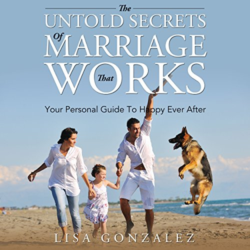 The Untold Secrets of a Marriage That Works audiobook cover art
