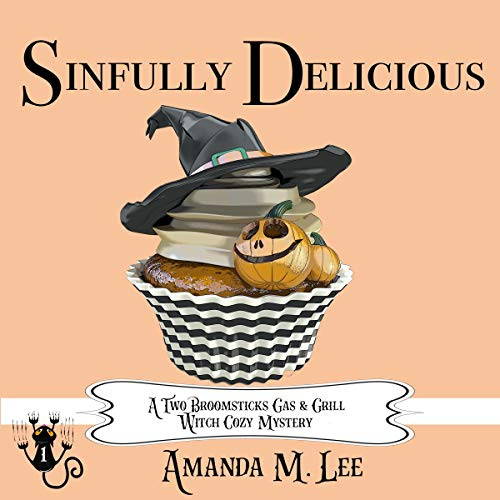 Sinfully Delicious: A Two Broomsticks Gas & Grill Witch Cozy Mystery, Book 1