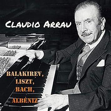 Claudio Arrau - Balakirev, Liszt, Bach, Albéniz