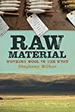 Raw Material: Working Wool in the West...