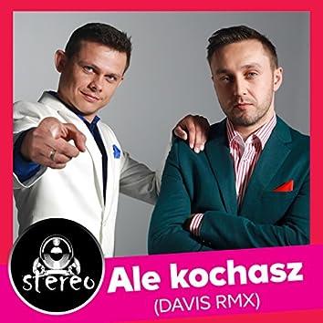 Ale Kochasz (Davis Remix)