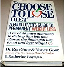 The Choose to Lose Diet: A Food Lover's Guide to Permanent Weight Loss
