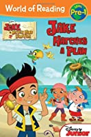 Jake and the Never Land Pirates Jake Hatches a Plan (World of Reading)