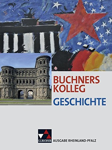 Buchners Kolleg Geschichte – Ausgabe Rheinland-Pfalz / Buchners Kolleg Geschichte Rheinland-Pfalz: Unterrichtswerk für die Oberstufe