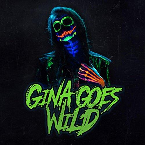 Gina Goes Wild [Explicit]