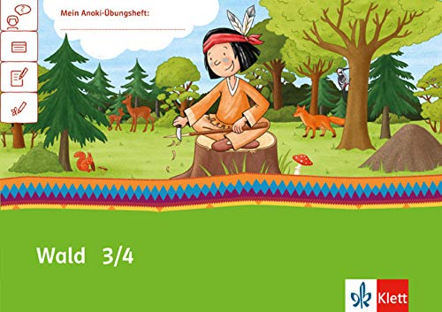 Wald 3/4: Ãœbungsheft Klasse 3/4 (Mein Anoki-Ãœbungsheft)