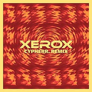 Xerox (cypherr. Remix)
