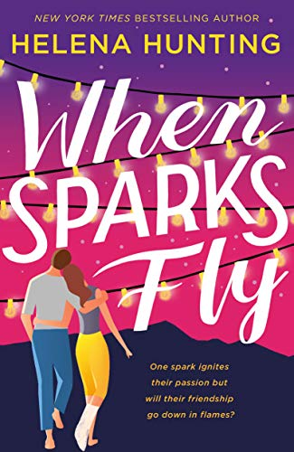 When Sparks Fly (English Edition)