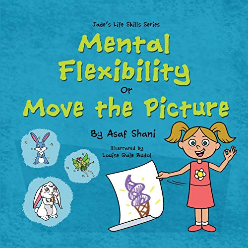 Life Skills Series – Mental Flexibility OR Move The Picture (Children's Life Skills Series)