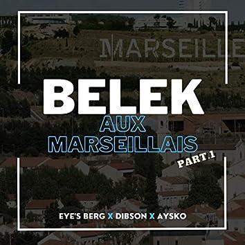 Belek aux Marseillais Part.1