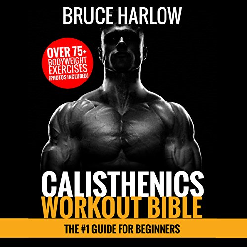 Calisthenics Workout Bible: The #1 Guide for Beginners audiobook cover art