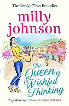 The Queen of Wishful Thinking by [Milly Johnson]