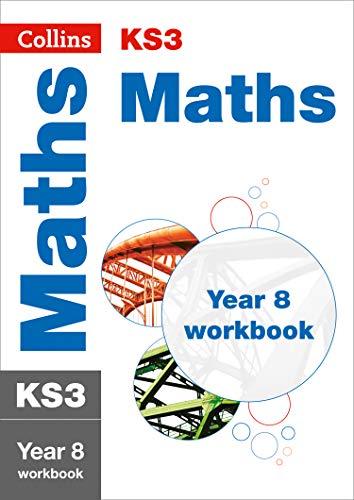 Collins KS3  — KS3 MATHS YEAR 8 WORKBOOK (Collins KS3 Revision)