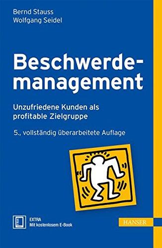 Beschwerdemanagement: Unzufriedene Kunden als profitable Zielgruppe