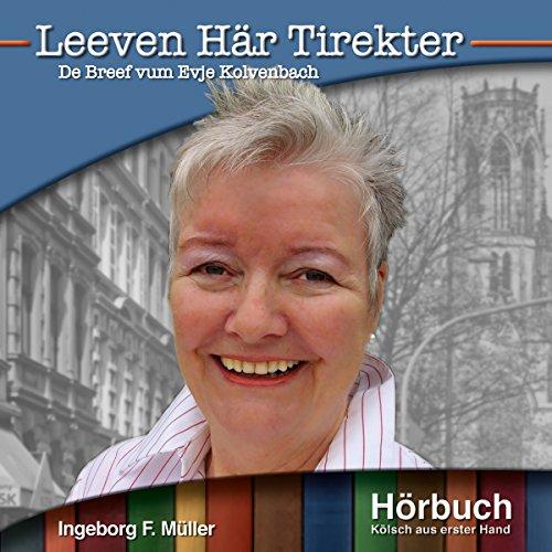 Leeven Här Tirekter: De Breef vum Evja Kolvenbach (Kölsch aus erster Hand) Titelbild