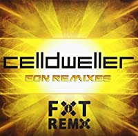 Eon Remixes by Celldweller (2013-05-03)