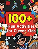 100+ Fun Activities for Clever Kids: Coloring, Mazes, Puzzles, Crafts, Dot to Dot, and More for Ages 4-8