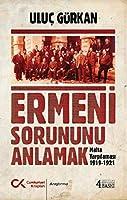 Ermeni Sorununu Anlamak - Malta Yargilamasi 1919-1921