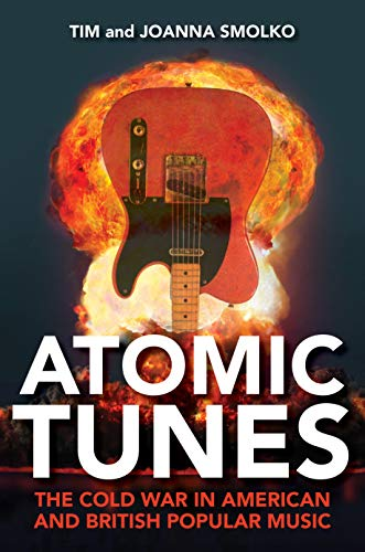 Atomic Tunes: The Cold War in American and British Popular...