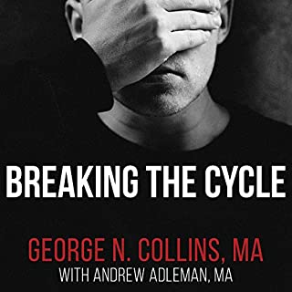 Breaking the Cycle     Free Yourself from Sex Addiction, Porn Obsession, and Shame              By:                                                                                                                                 George Collins MA,                                                                                        Andrew Adleman MA                               Narrated by:                                                                                                                                 Sean Pratt                      Length: 6 hrs and 22 mins     305 ratings     Overall 4.7
