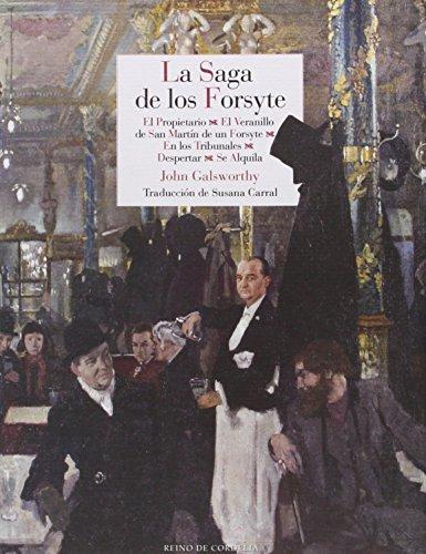 La Saga De Los Forsyte: El propietario - El veranillo de un Forsyte - El litigio - D (Literatura Reino de Cordelia)