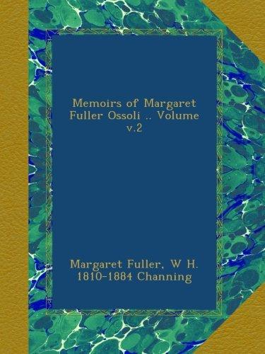 Memoirs of Margaret Fuller Ossoli .. Volume v.2