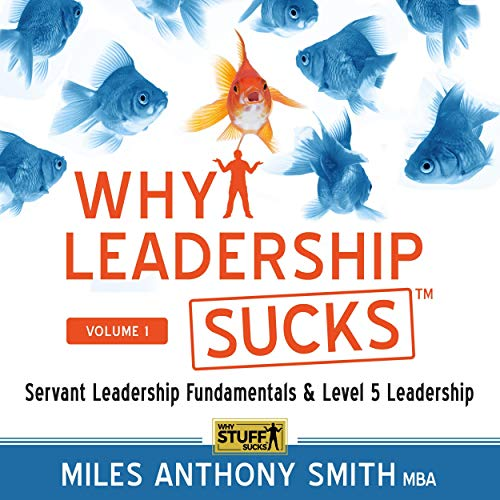 Why Leadership Sucks tm Audiobook By Miles Anthony Smith cover art