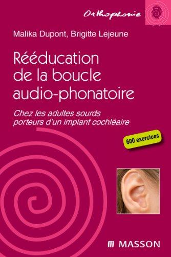 Rééducation de la boucle audio-phonatoire: Chez les adultes sourds porteurs d'un implant cochléaire