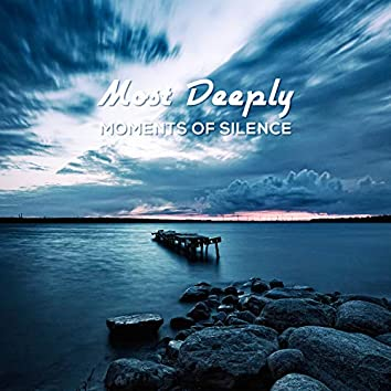 Most Deeply Moments of Silence - Ideal for Stress Relief, Sleep Therapy, Liquid Experience, Mind Relaxation, Falling Asleep, Therapeutic Practices, Contemplation Meditation