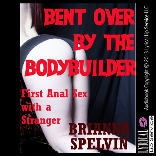 Bent over by the Bodybuilder audiobook cover art