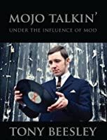 Mojo Talkin' Under the Influence of Mod