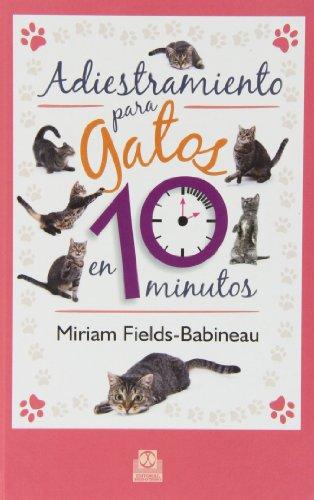 Adiestramiento para gatos en 10 minutos (Animales de Compañía)