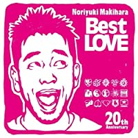 Noriyuki Makihara 20th Anniversary Best LOVE