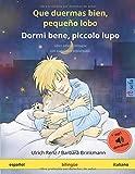 Que duermas bien, pequeño lobo – Dormi bene, piccolo lupo (español – italiano): Libro infantil bilingüe con audiolibro mp3 descargable, a partir de 2-4 años