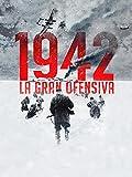 1942: La gran ofensiva