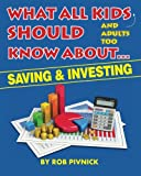 money book for teens titled what all kids should know about saving & investing