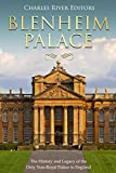 Blenheim Palace: The History and Legacy of the Only Non-Royal Palace in England