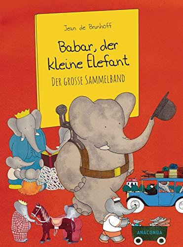 Babar, der kleine Elefant: Der große Sammelband