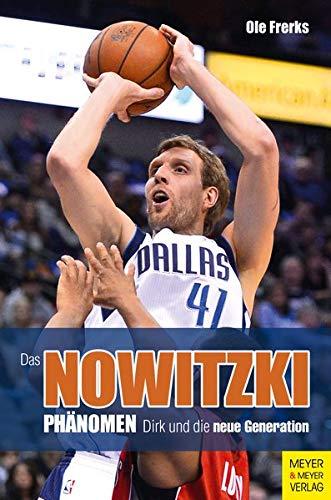 Das Nowitzki-Phänomen: Dirk und die neue Generation