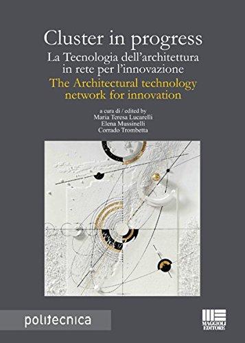 Cluster in progress: La Tecnologia dell'architettura in rete per l'innovazione The Architectural tecnology network for innovation